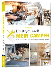 Der eigene Camper - Der Guide zum Selbstausbau -