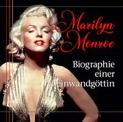 Marilyn Monroe - Biographie einer Leinwandgöttin
