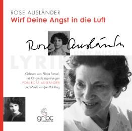 Rose Ausländer - Wirf deine Angst in die Luft