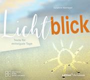 Lichtblick. Texte für mittelgute Tage