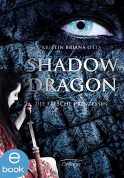 Shadow Dragon. Die falsche Prinzessin