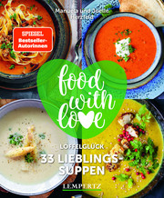 food with love - 33 Lieblingssuppen
