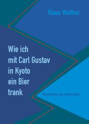 Wie ich mit Carl Gustav in Kyoto ein Bier trank