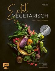 Echt vegetarisch - Das Standardwerk