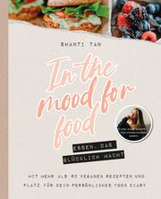 In the mood for food - Essen, das glücklich macht