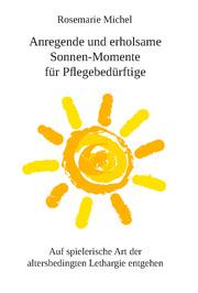 Anregende und erholsame Sonnen-Momente für Pflegebedürftige
