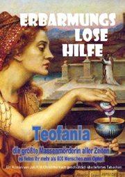 Teofania - Erbarmungslose Hilfe