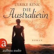 Die Australierin - Von Hamburg nach Sydney (Ungekürzt)