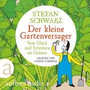 Der kleine Gartenversager - Vom Glück und Scheitern im Grünen (Gekürzt) - Cover