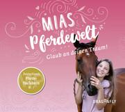 Mias Pferdewelt - Glaub an deinen Traum!