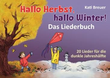Hallo Herbst, hallo Winter! - Das Liederbuch