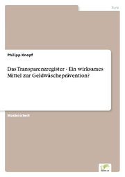 Das Transparenzregister - Ein wirksames Mittel zur Geldwäscheprävention?
