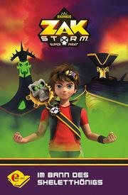 Zak Storm - Im Bann des Skelettkönigs