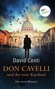 Don Cavelli und der tote Kardinal - Die erste Mission