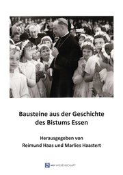 Bausteine aus der Geschichte des Ruhrbistums Essen