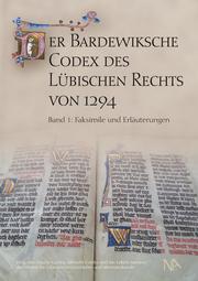 Der Bardewiksche Codex des Lübischen Rechts von 1294