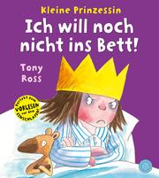 Kleine Prinzessin - Ich will noch nicht ins Bett!
