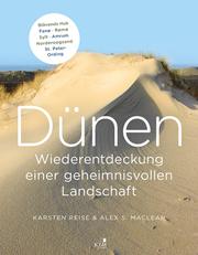Dünen - Die Wiederentdeckung einer geheimnisvollen Landschaft