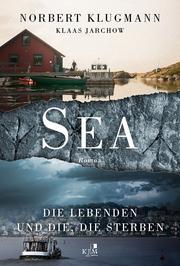 SEA. Die Lebenden und die, die sterben