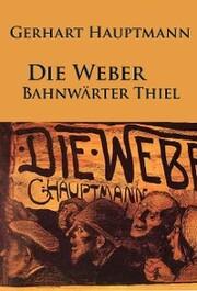 Die Weber / Bahnwärter Thiel