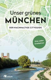 Unser grünes München - Der nachhaltige Cityguide - Cover