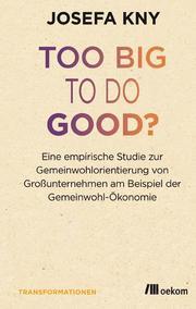 Too big to do good?