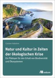 Natur und Kultur in Zeiten der ökologischen Krise