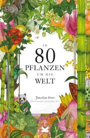 In 80 Pflanzen um die Welt