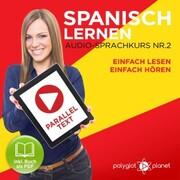 Spanisch Lernen - Einfach Lesen - Einfach Hören 2