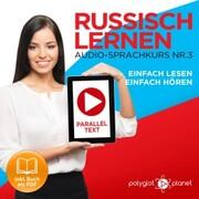 Russisch Lernen - Einfach Lesen - Einfach Hören 3