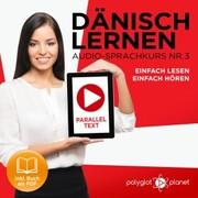 Dänisch Lernen - Einfach Lesen - Einfach Hören 3