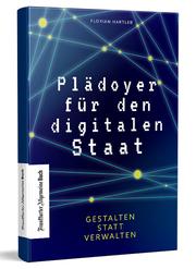 Plädoyer für den digitalen Staat