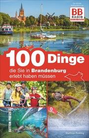 100 Dinge, die Sie in Brandenburg erlebt haben müssen