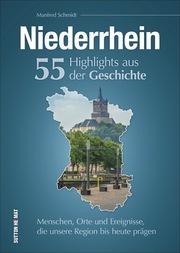 Niederrhein. 55 Highlights aus der Geschichte