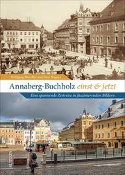 Annaberg-Buchholz einst und jetzt