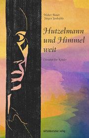 Hutzelmann und Himmel weit