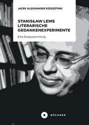 Stanislaw Lems literarische Gedankenexperimente