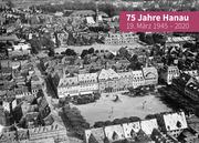 75 Jahre Hanau - 19. März 1945-2020