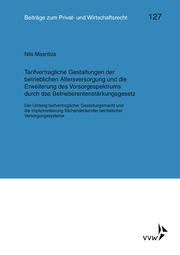 Tarifvertragliche Gestaltung der betrieblichen Altersversorgung und die Erweiterung des Vorsorgespektrums durch das Betriebsrentenstärkungsgesetz
