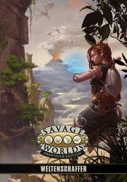 Savage Worlds Weltenschaffer (SL- und Settingband)
