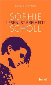 Sophie Scholl - Lesen ist Freiheit - Cover