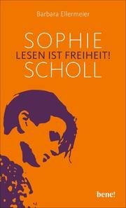 Sophie Scholl - Lesen ist Freiheit