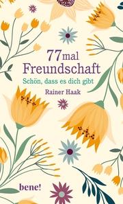 77 mal Freundschaft