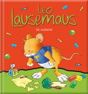 Leo Lausemaus ist wütend