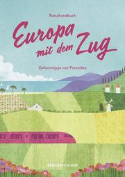 Reisehandbuch Europa mit dem Zug