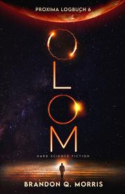 Proxima-Logbuch 6: OLOM