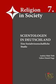 Scientologen in Deutschland - Eine sozialwissenschaftliche Studie