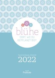 Blühe dort, wo du gepflanzt bist 2022