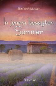 In jenem besagten Sommer
