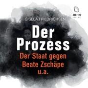 Der Prozess: Der Staat gegen Beate Zschäpe u.a.